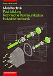 Metalltechnik, Technische Kommunikation, Industriemechanik