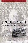 Polish Americans: An Ethnic Community (Twayne's Immigrant Heritage of America Series)