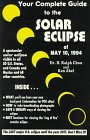 Your Complete Guide to the Solar Eclipse of May 10, 1994, B. Ralph Chou and Ken Abel, 0944214045