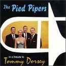 The Pied Pipers - Tribute To Tommy Dorsey - Zortam Music