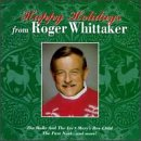 Happy Holidays from Roger Whittaker (The Best Of Roger Whittaker)