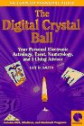 The Digital Crystal Ball: Your Personal Electronic Horoscope, Tarot, Numerology, and I Ching Advisor/