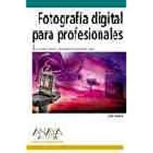 Fotografia Digital Para Profesionales / Digital Photography for Creative Professionals (Diseno Y Creatividad / Design & Creativity) (Spanish Edition)