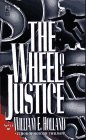 The Wheel of Justice, William A. Holland, 0671799541
