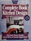 Complete Book of Kitchen Design, Consumer Reports Books Editors and Ellen Rand, 0890434743
