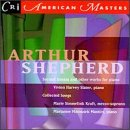 Arthur Shepherd: Second Sonata and Other Works for