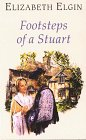 Footsteps of a Stuart, Elizabeth Elgin, 0786212764