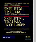 Skeletal Trauma : Fractures, Dislocations, Ligamentous Injuries, , 0721675271