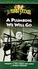 The Three Stooges: A Plumbing We Will Go [VHS]