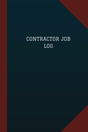"""Contractor Job Log (Logbook, Journal - 124 pages, 6"""" x 9""""): Contractor Job Logbook (Blue Cover, Medium) (Logbook/Record Books) ebook"""