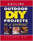 Collins Outdoor DIY Projects in a Weekend