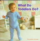 What Do Toddlers Do?, Debby Slier and RH Disney Staff, 0394872800