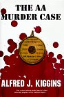 The A. A. Murder Case, Alfred J. Kiggins, 1889144002
