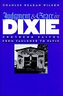 img - for Judgment and Grace in Dixie: Southern Faiths from Faulkner to Elvis book / textbook / text book