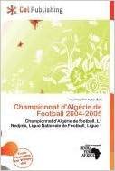 Lire en ligne Championnat D'Alg Rie de Football 2004-2005 pdf