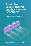 Subscriber Loop Signaling and Transmission Handbook 9780879422745