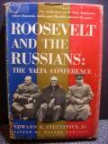 Roosevelt And The Russians by Edward R. Stettinius Jr