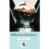 Walkabout, Runabout [PAPERBACK] [2011] [By Richard Chaffer]