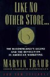 Like No Other Store...:: The Bloomingdale's Legend and the Revolution in American Marketing