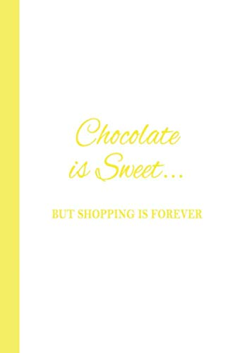 Journal: Chocolate is Sweet but Shopping is Forever (Yellow) 6x9 - DOT JOURNAL - Journal with dot grid paper - dotted pages with light grey dots ()