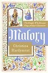 Malory: The Knight Who Became King Arthur's Chronicler pdf
