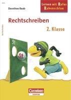 Lernen mit Rufus Rabenschlau. Rechtschreiben 2. Klasse. Arbeitsheft (Cornelsen Scriptor - Rufus Rabenschlau)
