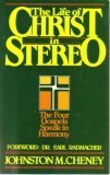 The Life of Christ in Stereo, Johnston M. Cheney, 0880700688