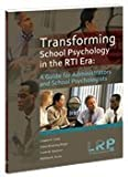 img - for Transforming School Psychology in the RTI Era: A Guide for Administrators and School Psychologists book / textbook / text book