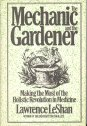 The Mechanic and the Gardener, Lawrence LeShan, 0030595177