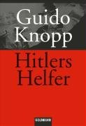 Hitlers Helfer Taschenbuch – 1998 Guido Knopp Goldmann Verlag 3442127629 20. Jahrhundert