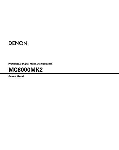Denon MC6000MK2 Digital Mixer Owners Instruction Manual Reprint [Plastic Comb] (Denon Mixers)