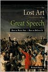 The Lost Art of the Great Speech (text only) 1st (First) edition by R. Dowis