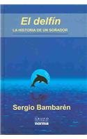 El Delfin / The Dolphin (Spanish Edition)