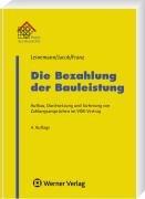Die Bezahlung der Bauleistung: Aufbau, Durchsetzung und Sicherung von Zahlungsansprüchen im VOB-Vertrag Broschiert – 1. November 2008 Ralf Leinemann Andreas Jacob Birgit Franz Werner