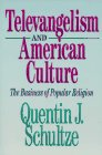 Televangelism and American Culture, Quentin J. Schultze, 080105303X