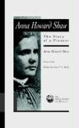 Anna Howard Shaw: The Story of a Pioneer (William Bradford Collection from the Pilgrim Press)