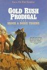 Gold Rush Prodigal (Saga of the Sierras)