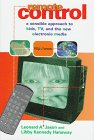 Remote Control : A Sensible Approach to Kids, TV, and the New Electronic Media, Jason, Leonard A. and Hanaway, Libby K., 1568870221