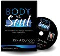 Body Vs. Soul the Good, Bad and the Ugly Truth About Body Language Kirk a Duncan
