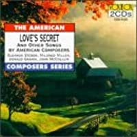 Love's Secret and Other Songs by American Composers