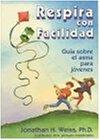 Respira Con Facilidad: Guia Sobre El Asma Para Jovenes (Spanish Edition)