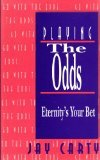 Playing the Odds: Eternity's Your Bet