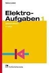 Elektro-Aufgaben. Übungsaufgaben zu den Grundlagen der Elektrotechnik: Elektro-Aufgaben 1: Gleichstrom