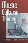 Music and Cultural Theory, Shepherd, John and Wicke, Peter, 0745608639
