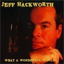 What a Wonderful World by Jeff Hackworth