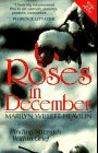 Roses in December, Marilyn W. Heaveilin, 0840769520