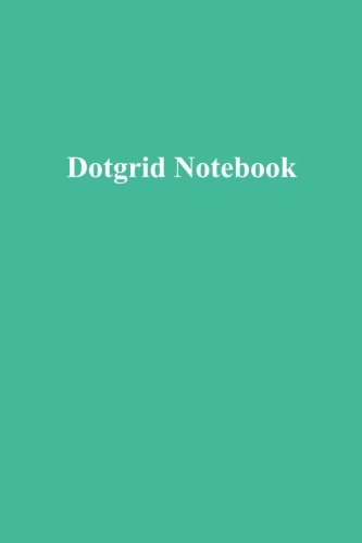 (Dot Grid Notebook: teal (6x9 100pg Dotgrid Notebook TEAL with white text) (Volume 5))