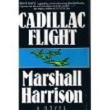 Cadillac Flight: A Novel