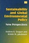 Sustainability and Global Environmental Policy : New Perspectives, , 1858986303