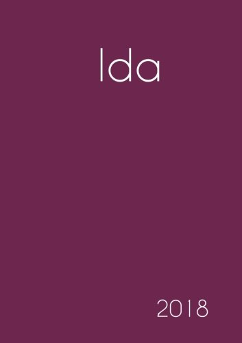 2018: Namenskalender 2018 - Ida - DIN A5 - eine Woche pro Doppelseite (German Edition) pdf